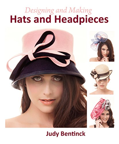 Designing and Making Hats and Headpieces (English Edition)