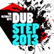 Dubstep 2013 - The Ultimate Hits