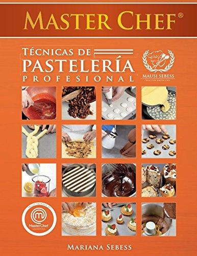 Masterchef Técnicas de Pastelería Profesional por Mariana Sebess