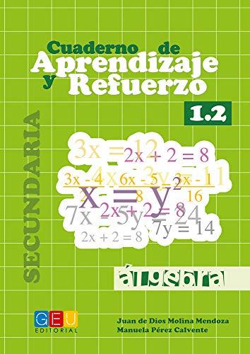 Cuaderno de aprendizaje y refuerzo 1.2 - Álgebra / Editorial GEU/ 1º ESO/ Refueza conceptos aprendidos / Ideal para trabajar lenguaje algebráico