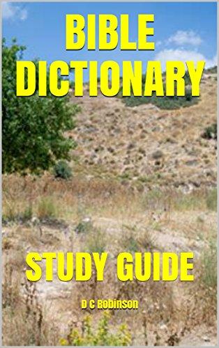 BIBLE DICTIONARY: STUDY GUIDE (English Edition) por D C Robinson