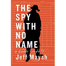 The Spy With No Name: The Cold War and a Case of Stolen Identity (Kindle Single)