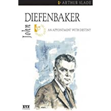 John Diefenbaker: An Appointment With Destiny (The Quest Library, Number 9) (Quest Library (Xyz Publishing)) by Arthur Slade (2003-01-01)