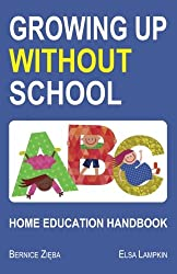 Growing Up Without School: Handbook of Home Education