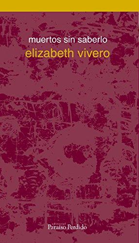 Muertos sin saberlo (Cuadernos de Bartleby) por Elizabeth Vivero
