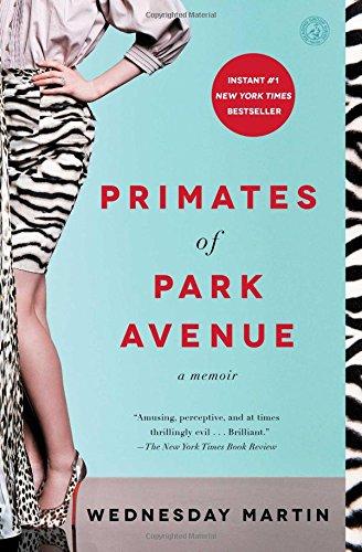 Primates of Park Avenue di Wednesday, Ph.D. Martin
