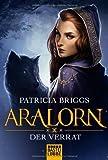 Aralorn, Der Verrat von Patricia Briggs (16. November 2012) Taschenbuch