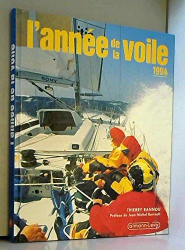 L'année de la voile, 1994 par Thierry Rannou
