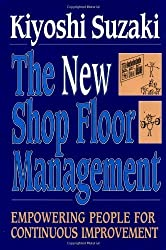 New Shop Floor Management: Empowering People for Continuous Improvement by Kiyoshi Suzaki (1993-02-28)
