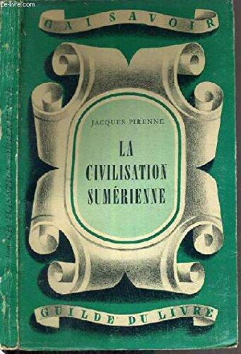 La civilisation sumérienne.