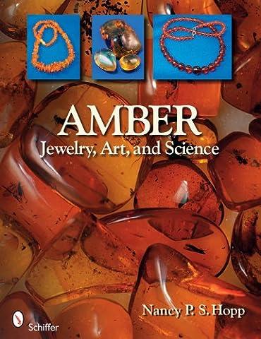 Amber: Jewelry, Art, & Science