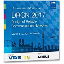 13th International Conference DRCN 2017: Design of Reliable Communication Networks March 8-10, 2017 in Munich
