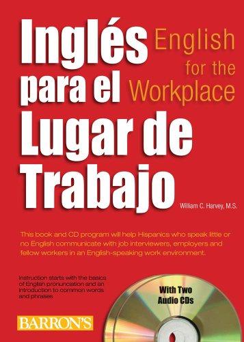 Ingles para el lugar de trabajo: English for the Workplace por William C. Harvey