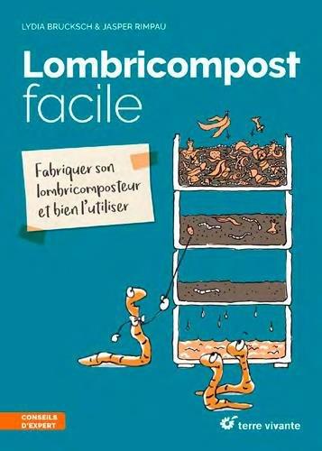 Lombricompost facile / : fabriquer son lombricomposteur et bien l'utiliser