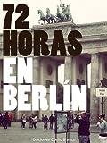 72 Horas en Berlín
