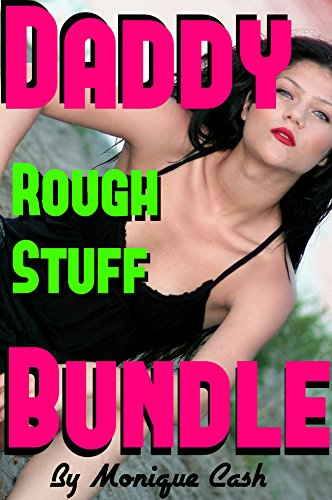 DADDY One ON One BUNDLE: Inexperienced Young Girls & Older Alpha Males - Forbidden Family Games - Exciting Pleasures & Taboo Desires.