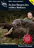 In den Bergen des wilden Balkans: Ein Jagdjahr in Bulgarien