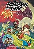 Los Forasteros los tiempo 6.La aventura de los Balbuena entre dinosaurios (Los Forasteros del Tiempo)