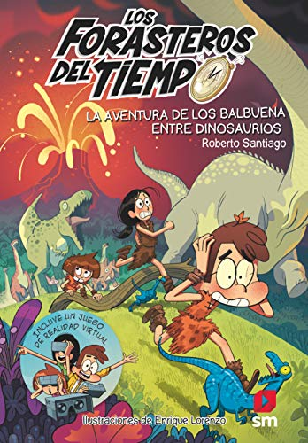 Los Forasteros los tiempo 6.La aventura de los Balbuena entre dinosaurios (Los Forasteros del Tiempo) por Roberto Santiago