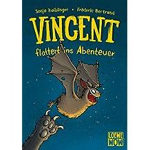 Vincent flattert ins Abenteuer: Kinderbuch ab 7 Jahre - ausgezeichnet mit dem Lesekompass 2020 (Loewe Wow!, Band 1)