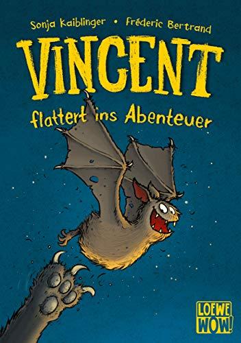 Vincent flattert ins Abenteuer: Kinderbuch ab 7 Jahre - Nominiert für den Lesekompass 2020 (Loewe Wow!, Band 1)