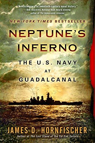 Neptune'S Inferno: The U.S. Navy at Guadalcanal por James D. Hornfischer
