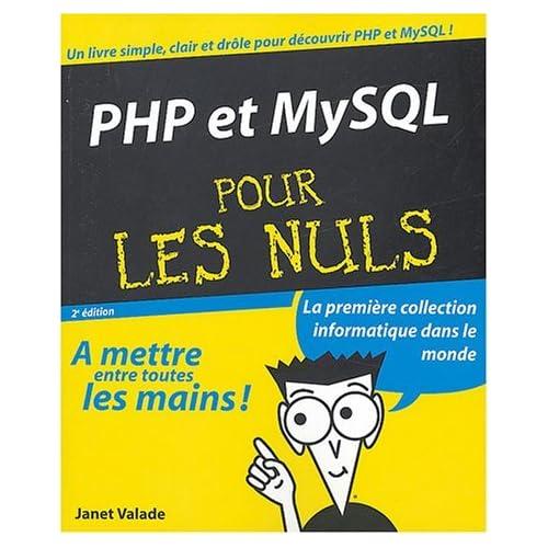 PHP et MYSQL pour les Nuls by J. Valade (2004-04-28)