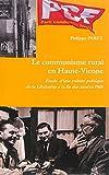 Le communisme rural en Haute-Vienne - Etude d'une culture politique de la Libération à la fin des années 1960