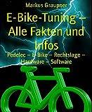 E-Bike-Tuning - Alle Fakten und Infos: Pedelec - E-Bike - Rechtslage - Hardware - Software