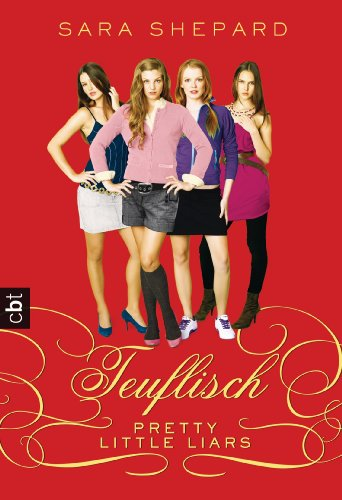 Pretty Little Liars - Teuflisch (German Edition) eBook: Sara