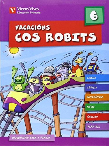 Vacacions Cos Robits 6. Libro Do Alumno+solucionario (Los Robits - Els Robits) - 9788431699352