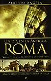 Dia en la antigua Roma, un (Historia Divulgativa)