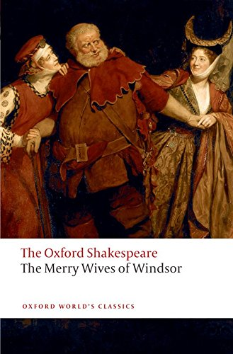The Oxford Shakespeare: The Merry Wives of Windsor (Oxford World's Classics)