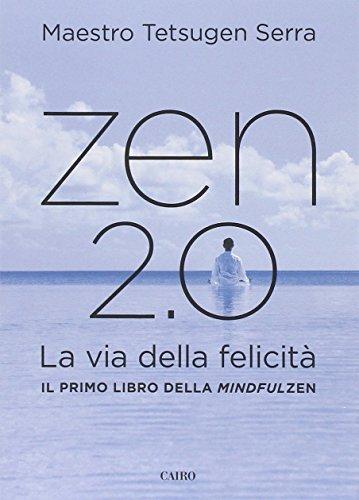 Zen 2.0. La via della felicit