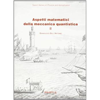 Aspetti Matematici Della Meccanica Quantistica: 2