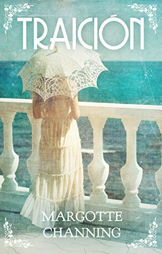 TRAICIÓN (ROMANCES VICTORIANOS nº 1) por Margotte Channing
