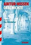 Abitur-Wissen - Geschichte Das Mittelalter - Uwe Brunn