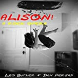 Alison!: A Rock Opera [Explicit]