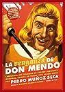 La venganza de don Mendo: Caricatura de tragedia en cuatro jornadas, original, escrita en verso, con algún que otro ripio par Muñoz Seca
