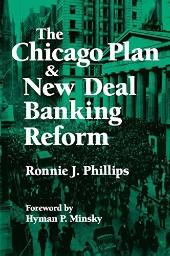 The Chicago Plan & New Deal Banking Reform by Phillips, Ronnie J., Minsky, Hyman P. (1995) Paperback