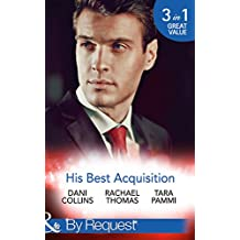 His Best Acquisition: The Russian's Acquisition / A Deal Before the Altar / A Deal with Demakis (Mills & Boon By Request)