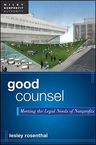 Good Counsel + Website: Meeting the Legal Needs of Nonprofits (Wiley Nonprofit Authority)