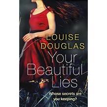 Your Beautiful Lies by Louise Douglas (2014-08-14)