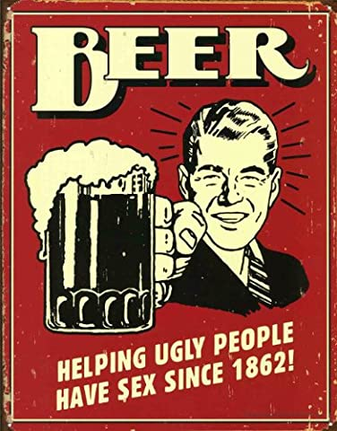 Beer, Helping Ugly People Have Sex Since 1862! Tin Sign, 30cm x 42cm