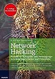 Network Hacking Ausgabe 2017: Professionelle Angriffs- und Verteidigungstechniken gegen Hacker und Datendiebe