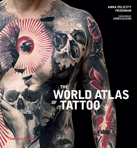 The world atlas of tattoo par  Anna Felicity Friedman