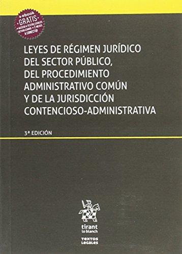 Leyes de Régimen Jurídico del Sector Público, del Procedimiento Administrativo Común y de la Jurisdicción Contencioso Administra (Textos Legales) por Luciano Parejo Alfonso