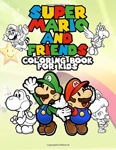 Super Mario and Friends Coloring Book for Kids: 60 Coloring Pages to Make Your Children Creative, Unofficial Nintendo Merchandise for Toddler, Primary ... online games - with mario, luigi, bowser... (Xbox One-spiele Super Mario)