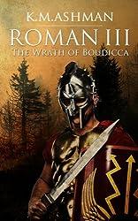 Roman III - The Wrath of Boudicca (The Roman Chronicles Book 3)