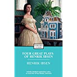 Four Great Plays of Henrik Ibsen: A Doll's House, The Wild Duck, Hedda Gabler, The M (Enriched Classics) (English Edition)